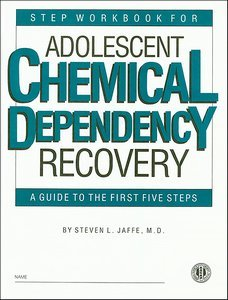 Step Workbook for Adolescent Chemical Dependency Recovery