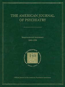 American Journal of Psychiatry 1844-1994