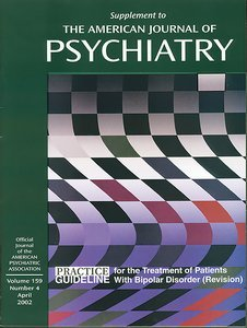 American Psychiatric Association Practice Guideline for the Treatment of Patients With Bipolar Disor