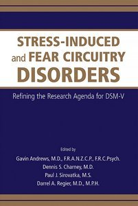 Stress-Induced and Fear Circuitry Disorders