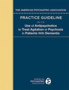 American Psychiatric Association Practice Guideline on the Use of Antipsychotics to Treat Agitation