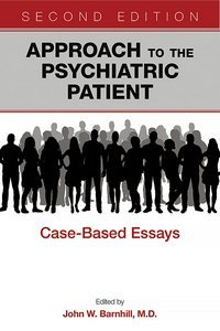 Approach to the Psychiatric Patient Second Edition