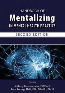 Handbook of Mentalizing in Mental Health Practice, Second Edition