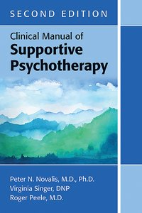 Clinical Manual of Supportive Psychotherapy Second Edition