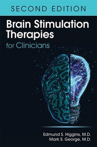 Brain Stimulation Therapies for Clinicians, Second Edition