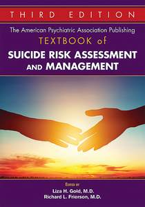 American Psychiatric Association Publishing Textbook of Suicide Risk Assessment and Management Third