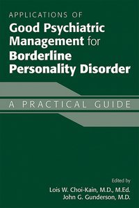 Applications of Good Psychiatric Management for Borderline Personality Disorder