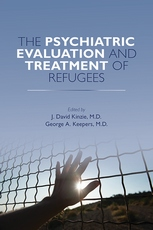 Cover of The Psychiatric Evaluation and Treatment of Refugees