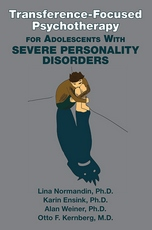 Cover of Transference-Focused Psychotherapy for Adolescents With Severe Personality Disorders
