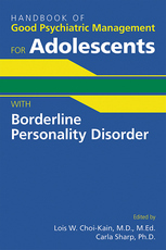 Handbook of Good Psychiatric Management for Adolescents With Borderline Personality Disorder