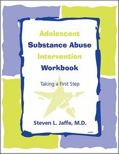 Adolescent Substance Abuse Intervention Workbook