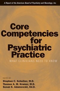 Core Competencies for Psychiatric Practice