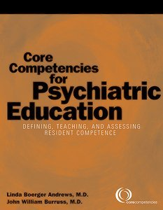 Core Competencies for Psychiatric Education