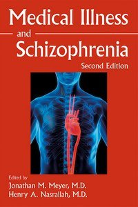 Medical Illness and Schizophrenia Second Edition