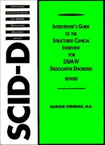 Interviewers Guide to the Structured Clinical Interview for DSM-IV Dissociative Disorders SCID-D Rev