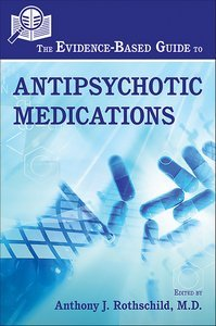 Evidence-Based Guide to Antipsychotic Medications