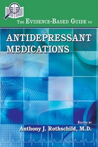 The Evidence-Based Guide to Antidepressant Medications