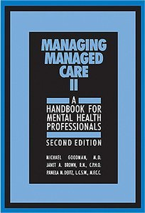 Managing Managed Care II, Second Edition